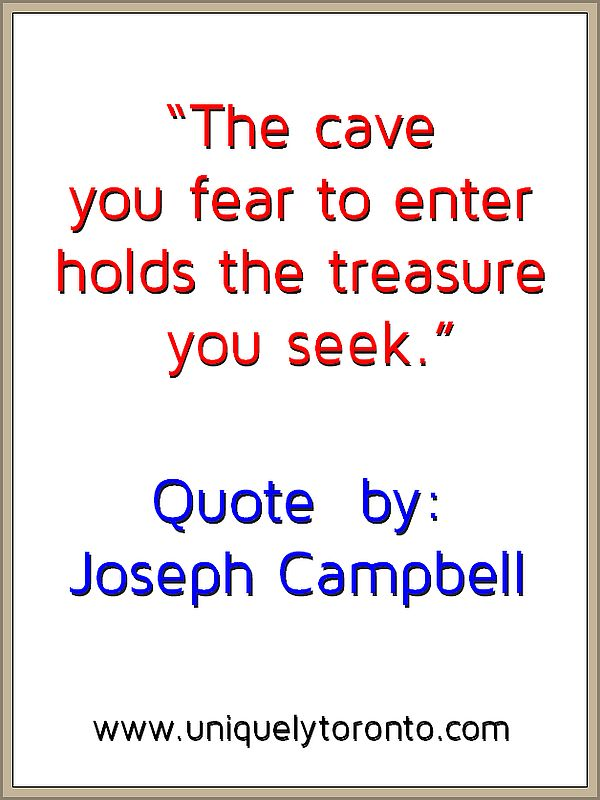 "Quote ""The cave you fear to enter, holds the treasure you seek"" by Joseph Campbell"